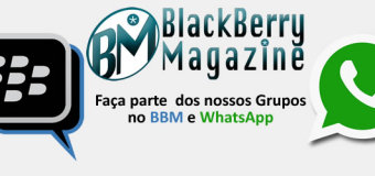 Faça parte do grupo BlackBerry Magazine no BBM e WhatsApp